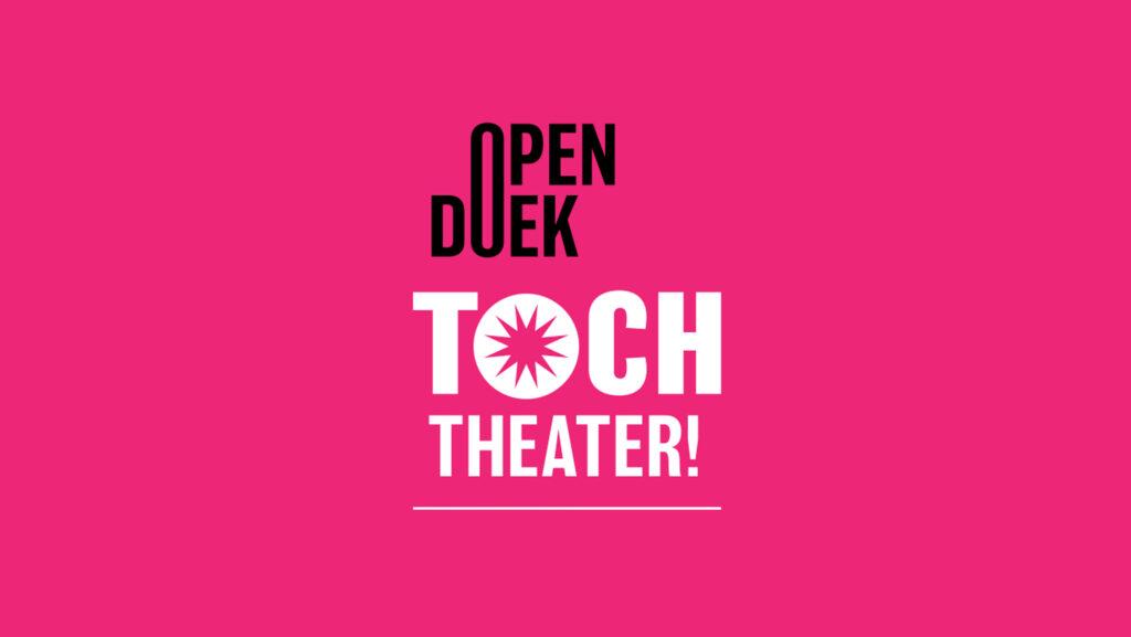 OPEN DOEK Toch Theater